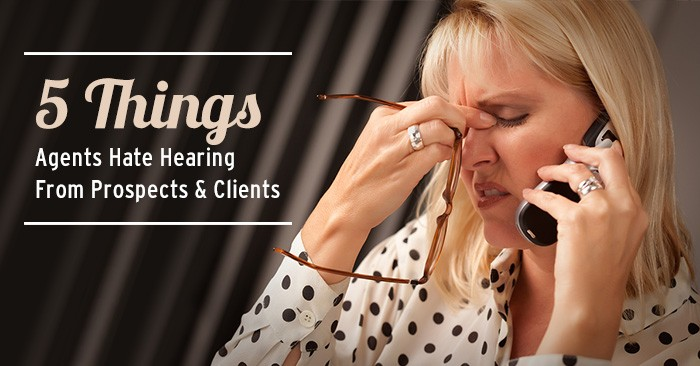 5-things-agents-hate-hearing