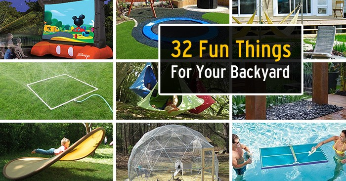 31 Ridiculously Fun Things To Do With Your Backyard This ...