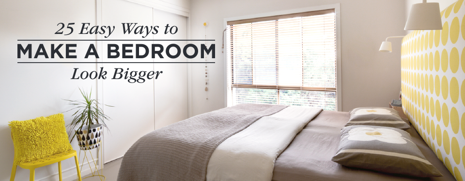 25 ways to make a small bedroom look bigger - How to make a small space look bigger ...