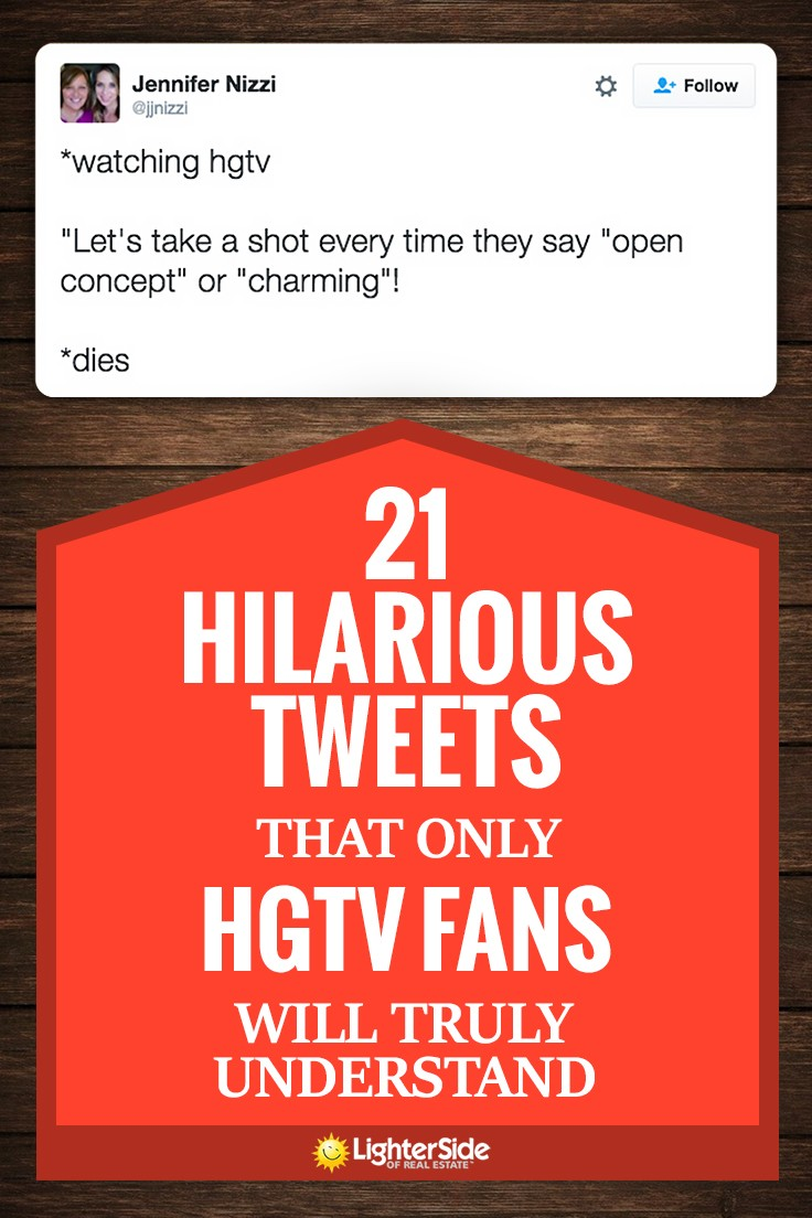19 Hilarious Tweets That Only HGTV Fans Will Truly Understand on
